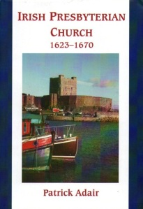 Book - Irish Presbyterian Church 1623-1670 by Patrick Adair